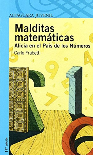 Malditas matemáticas : alicia en el país de los números