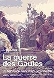 La Guerre des Gaules (French Edition)