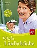 Vitale Läuferküche: Mit 66 Rezepten für Ihre Fitness