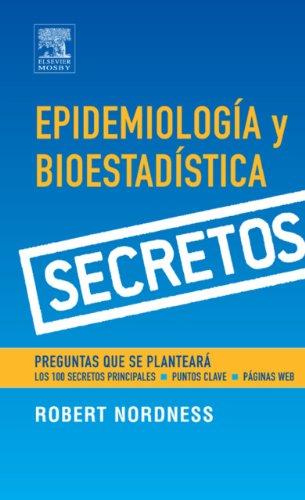 Epidemiología y bioestadística (Secrets) por Robert Nordness