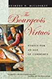 The Bourgeois Virtues – Ethics for an Age of Commerce
