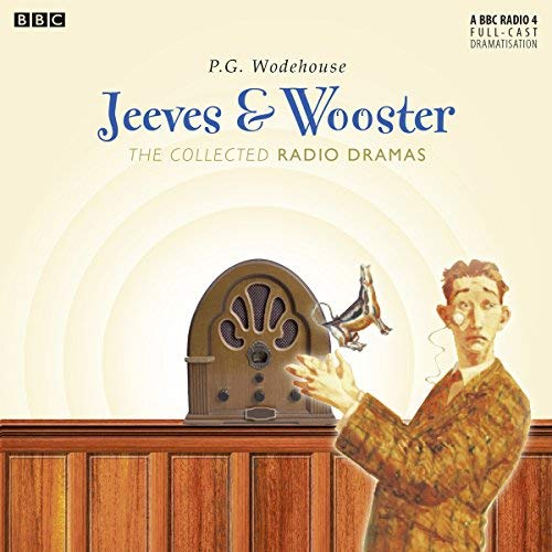 Jeeves & Wooster: The Collected Radio Dramas by P.G. Wodehouse (2013-10-03)