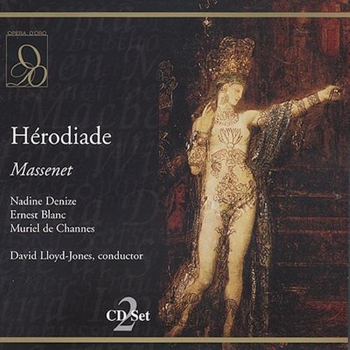 Massenet : Herodiade. Denize, Blanc, de Channes, Lloyd-Jones.