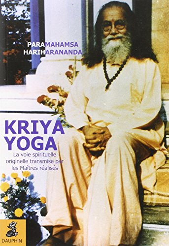 Kriya Yoga : La voie spirituelle origine...