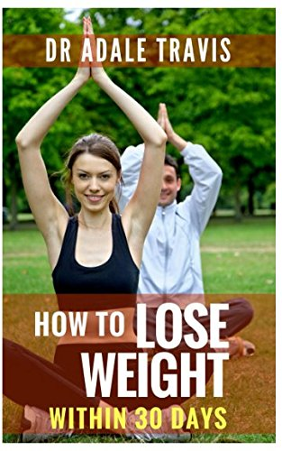 How to Lose Weight Within 30 days.