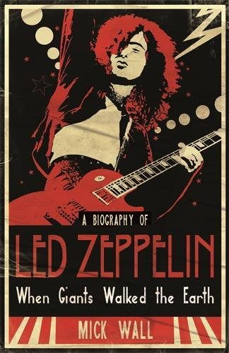 When Giants Walked the Earth: A Biography Of Led Zeppelin thumbnail