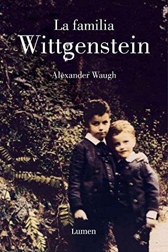 La familia Wittgenstein / The House of Wittgenstein por Alexander Waugh