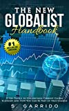 The New Globalist Handbook: 13 Topics to Understand Current Global Economy and How You Can Be Part of True Change