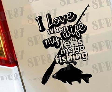 I Love lorsque My Wife Let Me Go Hunter de pêche Fish T-shirt Bateau Voiture pare-chocs fenêtre Funny en vinyle Van pour ordinateur portable Love Heart Decor Home Live Stickers Funny autocollant mural en moto