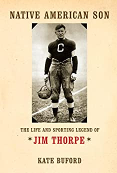 Native American Son: The Life and Sporting Legend of Jim Thorpe by [Buford, Kate]