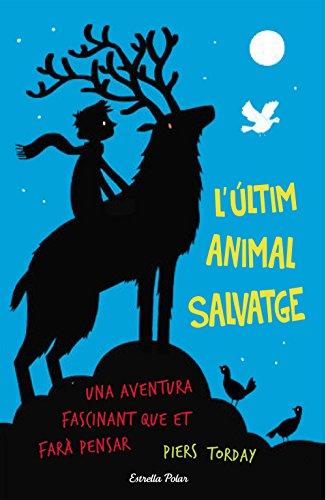 L'últim animal salvatge (Catalan Edition) por Piers Torday