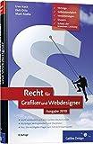 Recht für Grafiker und Webdesigner, Ausgabe 2010: Verträge, Schutz der kreativen Leistung, Selbstständigkeit, Versicherungen, Steuern (Galileo Design)