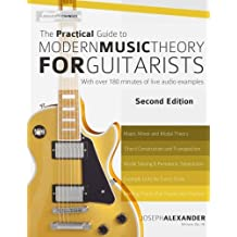 The Practical Guide to Modern Music Theory for Guitarists: Second Edition