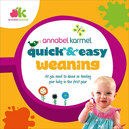 Quick and Easy Weaning por Annabel Karmel