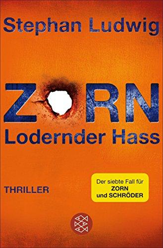 Zorn 7 - Lodernder Hass: Thriller -