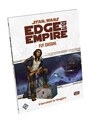 Star Wars Edge of the Empire Rpg - Fly Casual Supplement (Fly Casual)