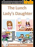 The Lunch Lady's Daughter (The Lunch Lady's Daughter Series: Book 1) (English Edition)