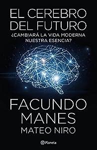 El cerebro del futuro par Facundo Manes