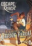 Escape Quest T01: A la recherche du trésor perdu