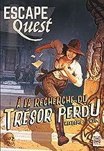 Escape Quest T01 - A la recherche du trésor perdu