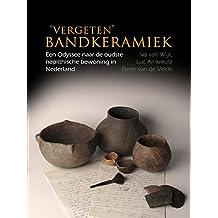 Vergeten Bandkeramiek: Een Odyssee Naar De Oudste Neolithische Bewoning in Nederland