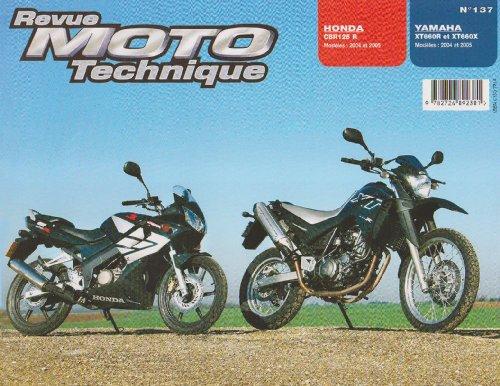Revu Moto Technique, n°137 : Honda CBR125 R (Modeles 2004 et 2005) – Yamaha XT660R et XT660X (Modeles 2004 et 2005)