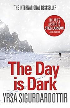 The Day is Dark: Thora Gudmundsdottir Book 4 par [Sigurdardottir, Yrsa]
