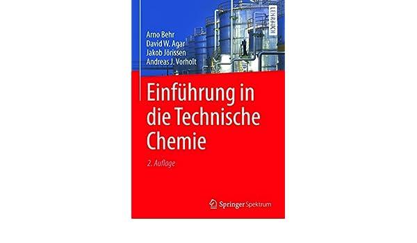 Einführung in die Technische Chemie eBook: Arno Behr, David W. Agar ...