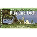 Radeln zwischen Iller und Lech: Radwanderführer. 1:50000 (Radführer)