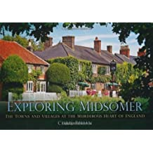 Exploring Midsomer The Towns and Villages at the Murderous Heart of England by Behan, Chris ( AUTHOR ) Jun-01-2012 Paperback