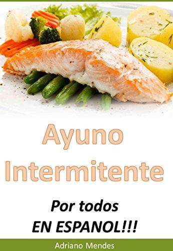 AYUNO INTERMITENTE POR TODOS EN ESPANOL por Adriano Mendes