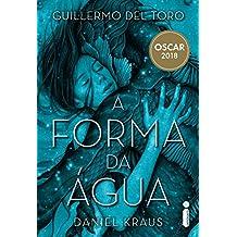 A forma da água (Portuguese Edition)