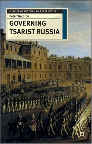Governing Tsarist Russia (European History in Perspective) by Peter Waldron (2007-11-15)