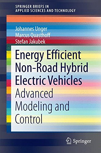 Energy Efficient Non-Road Hybrid Electric Vehicles: Advanced Modeling and Control
