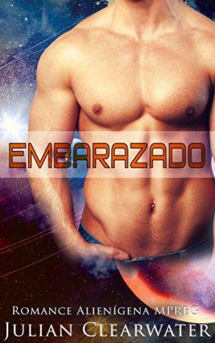 Romance Alienígena MPREG: Embarazado (Romance Historia Independiente de Embarazo Gay)