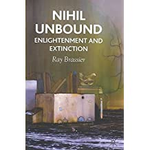 [(Nihil Unbound : Enlightenment and Extinction)] [By (author) Ray Brassier] published on (December, 2007)