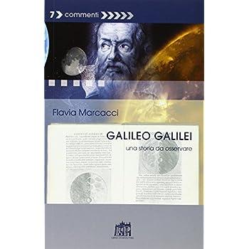 Galileo Galilei. Una Storia Da Osservare