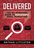 Delivered: The No-nonsense Guide to Successful Email Marketing