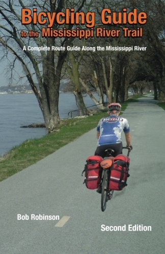 Bicycling Guide To The Mississippi River Trail: A Complete Route Guide Along The Mississippi River -