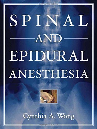 Spinal and Epidural Anesthesia by Cynthia Wong (1-Jan-2007) Hardcover