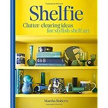 Shelfie: Clutter-clearing ideas for stylish shelf art