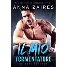Il mio tormentatore: Un dark romance (Italian Edition)