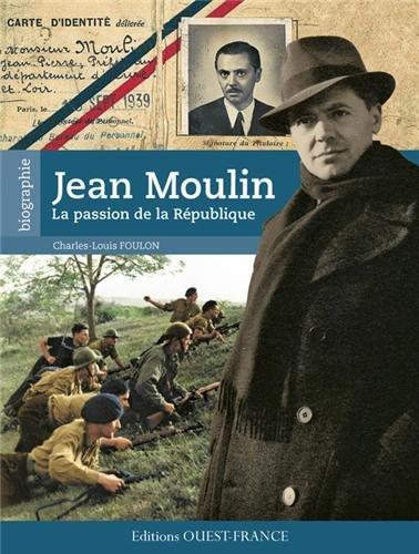 JEAN MOULIN, La Passion de la République