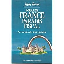 Pour Une France Paradis Fiscal. Les Mesures Clés De La Prospérité