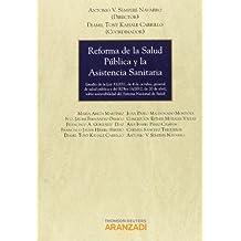 Reforma de la salud pública y la asistencia sanitaria - Estudio de la Ley 33/2011, de 4 de octubre, general de salud pública y del RD-L 16/2012, de 20 ... del Sistema Nacional de Salud (Gran Tratado)