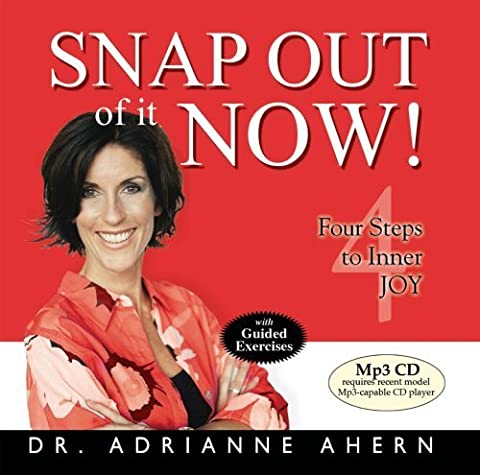 Snap Out of it Now! Four Steps to Inner Joy (Mp3 CD) by Adrianne Ahern