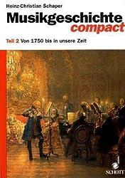 Musikgeschichte compact. Grundwissen und Beispiele: Musikgeschichte compact, in 2 Tln., Tl.2, Von 1750 bis in unsere Zeit