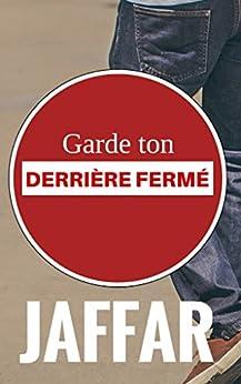 """"""" Garde ton derrière fermé ! """": """"Coups de cœur"""" du PRIX DU ROMAN GAY (Histoire de famille t. 1) par [Jaffar]"""