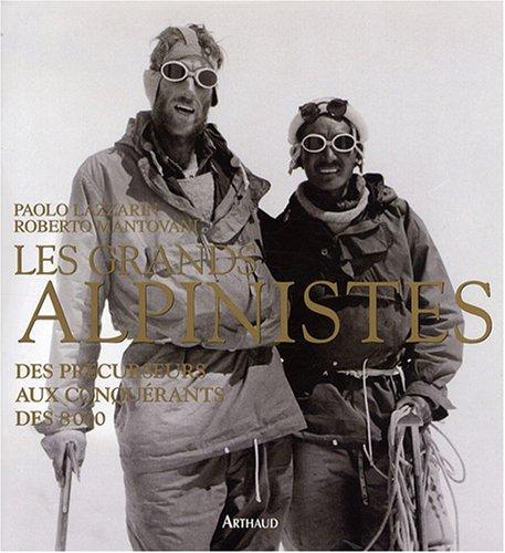 Les grands alpinistes : Des précurseurs aux conquérants des 8000
