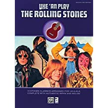 Uke 'An Play the Rolling Stones: 19 Stones Classics Arranged for Ukulele, Complete with Authentic Riffs and Solos! by The Rolling Stones (2010-01-01)